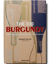 Изображение Книга Jeannie Cho Lee - The 100 Burgundy: Exceptional Wines to Build a Dream Cellar